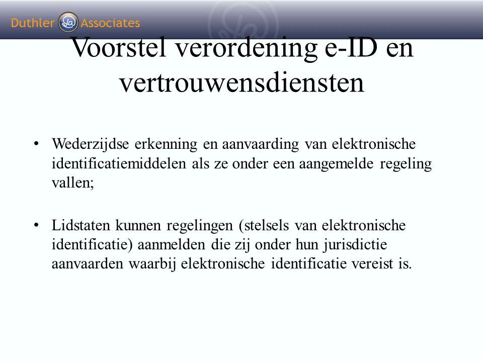 Voorstel verordening e-ID en vertrouwensdiensten Wederzijdse erkenning en aanvaarding van elektronische identificatiemiddelen als ze onder een aangeme