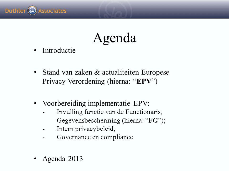 """Agenda Introductie Stand van zaken & actualiteiten Europese Privacy Verordening (hierna: """"EPV"""") Voorbereiding implementatie EPV: - Invulling functie v"""