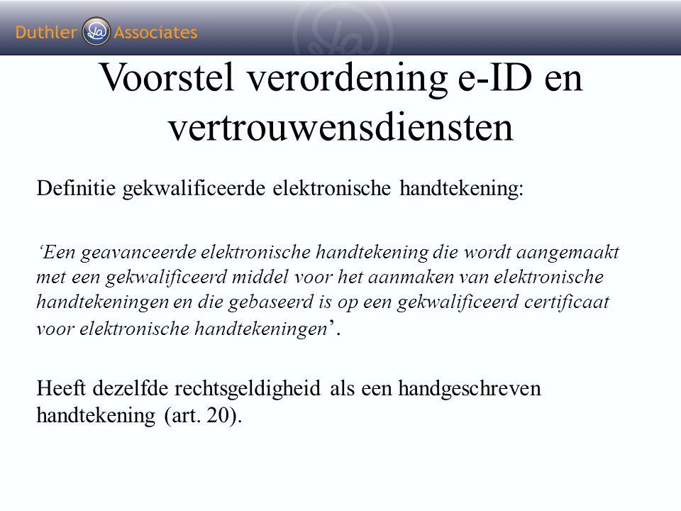 Voorstel verordening e-ID en vertrouwensdiensten Definitie gekwalificeerde elektronische handtekening: 'Een geavanceerde elektronische handtekening di