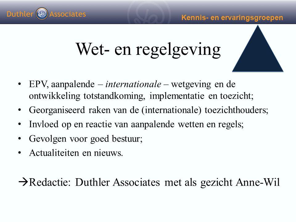 Wet- en regelgeving EPV, aanpalende – internationale – wetgeving en de ontwikkeling totstandkoming, implementatie en toezicht; Georganiseerd raken van