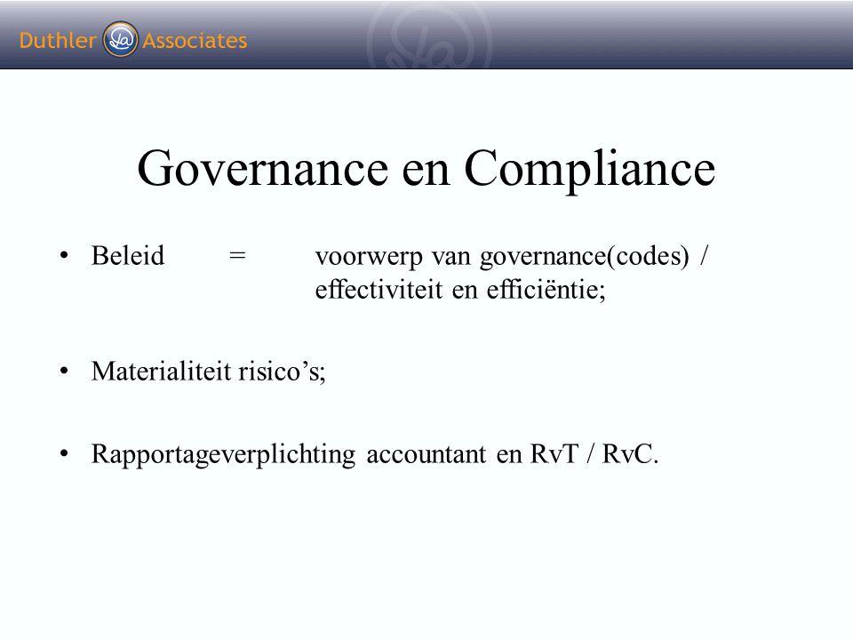 Governance en Compliance Beleid = voorwerp van governance(codes) / effectiviteit en efficiëntie; Materialiteit risico's; Rapportageverplichting accoun