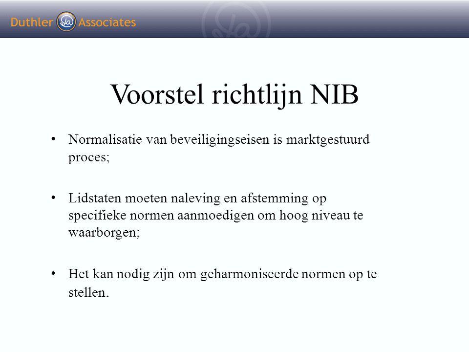 Voorstel richtlijn NIB Normalisatie van beveiligingseisen is marktgestuurd proces; Lidstaten moeten naleving en afstemming op specifieke normen aanmoe