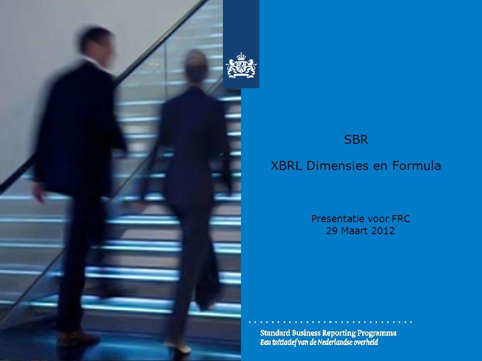 SBR XBRL Dimensies en Formula Presentatie voor FRC 29 Maart 2012