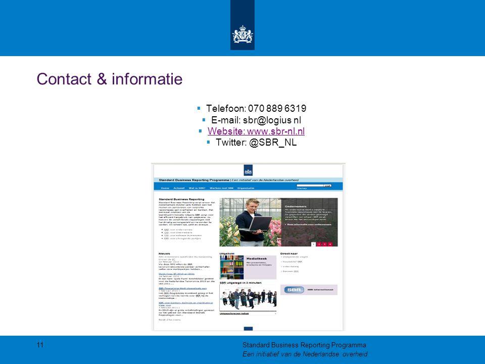 Contact & informatie  Telefoon: 070 889 6319  E-mail: sbr@logius nl  Website: www.sbr-nl.nl Website: www.sbr-nl.nl  Twitter: @SBR_NL 11Standard Business Reporting Programma Een initiatief van de Nederlandse overheid