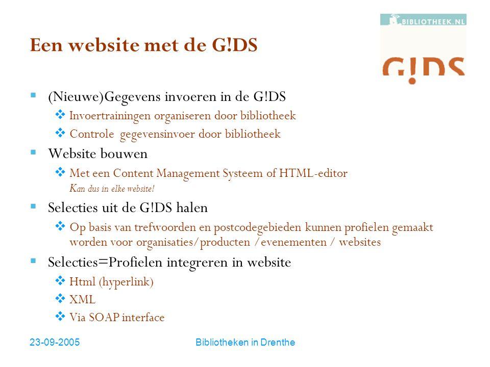 23-09-2005Bibliotheken in Drenthe Een website met de G!DS  (Nieuwe)Gegevens invoeren in de G!DS  Invoertrainingen organiseren door bibliotheek  Con