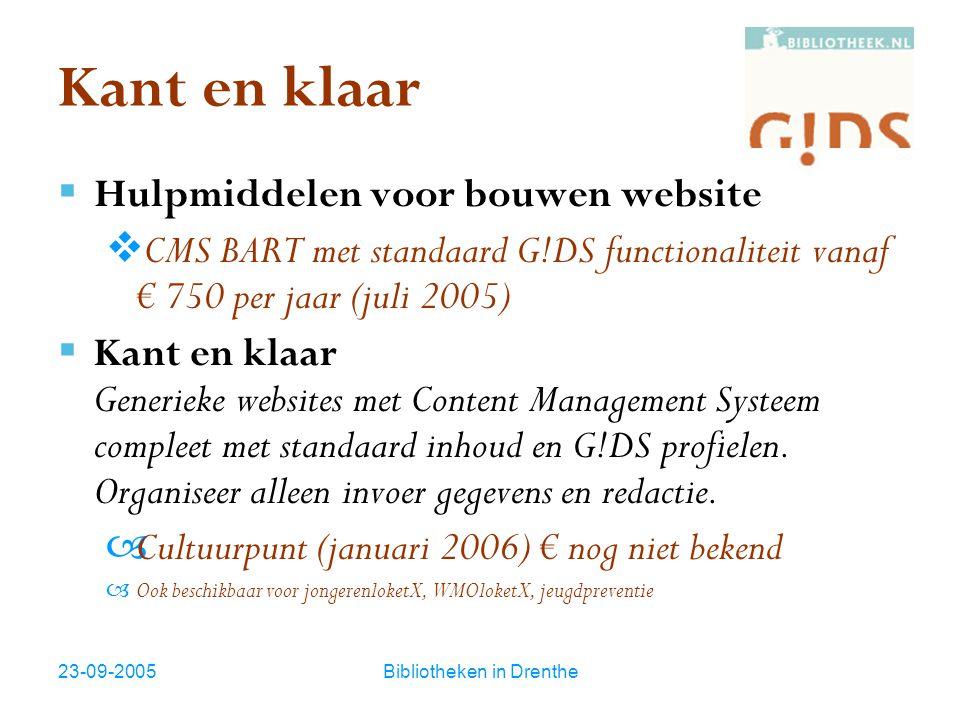 23-09-2005Bibliotheken in Drenthe Kant en klaar  Hulpmiddelen voor bouwen website  CMS BART met standaard G!DS functionaliteit vanaf € 750 per jaar