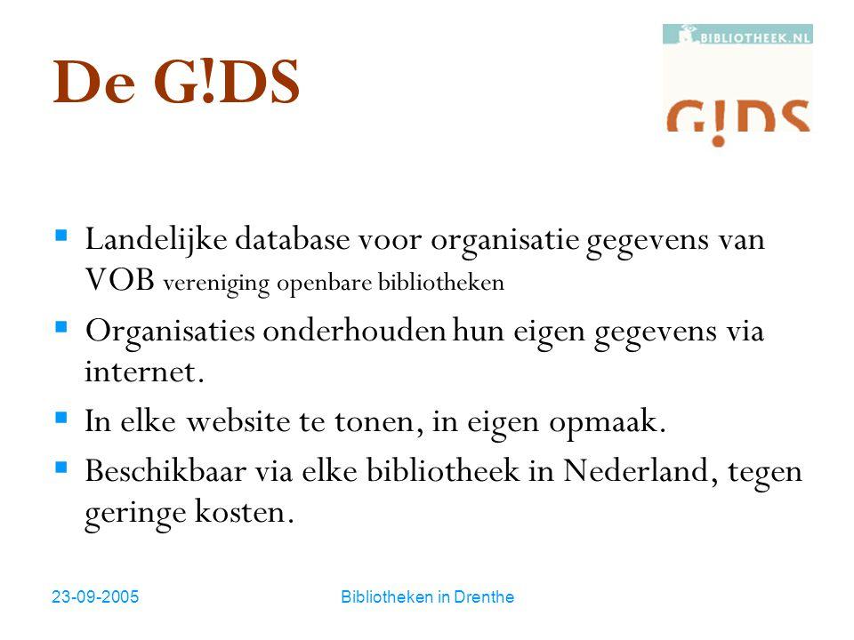 23-09-2005Bibliotheken in Drenthe Een website met de G!DS  (Nieuwe)Gegevens invoeren in de G!DS  Invoertrainingen organiseren door bibliotheek  Controle gegevensinvoer door bibliotheek  Website bouwen  Met een Content Management Systeem of HTML-editor K an dus in elke website.