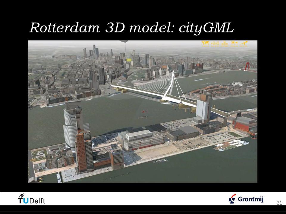 21 Rotterdam 3D model: cityGML 21