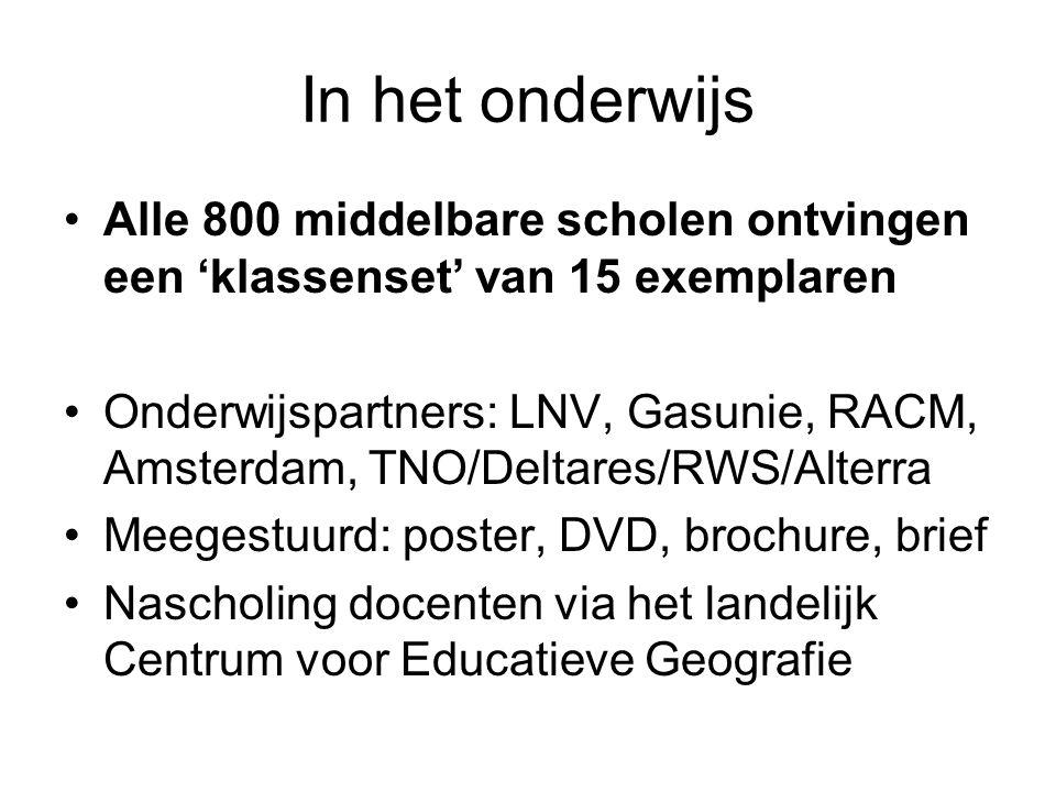 In het onderwijs Alle 800 middelbare scholen ontvingen een 'klassenset' van 15 exemplaren Onderwijspartners: LNV, Gasunie, RACM, Amsterdam, TNO/Deltar