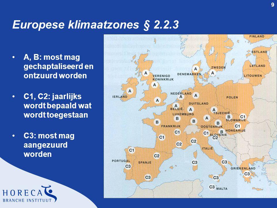 9 Europese klimaatzones § 2.2.3 A, B: most mag gechaptaliseerd en ontzuurd worden C1, C2: jaarlijks wordt bepaald wat wordt toegestaan C3: most mag aa