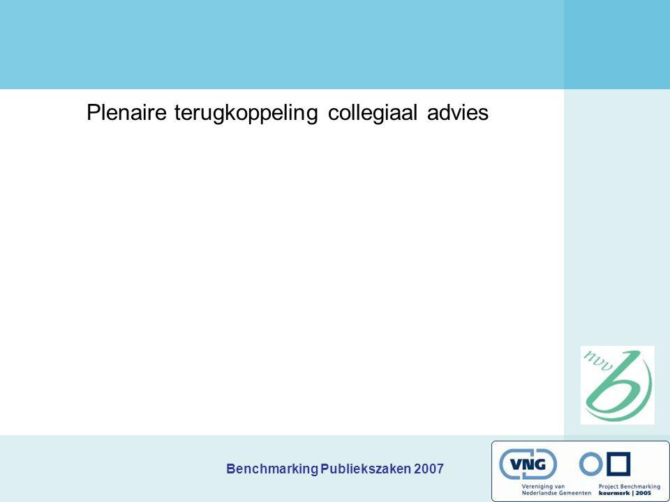 Benchmarking Publiekszaken 2007 Plenaire terugkoppeling collegiaal advies