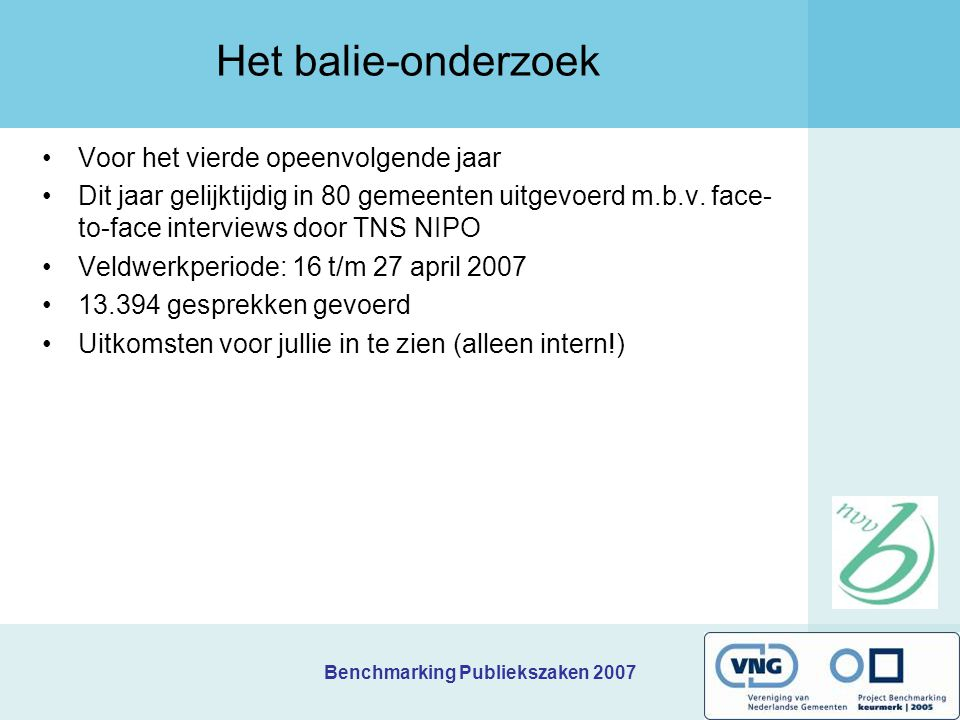 Benchmarking Publiekszaken 2007 Resultaten 2007 In 2007 scoren Duiven en Moerdijk gemiddeld het best (8.0 totaaloordeel)