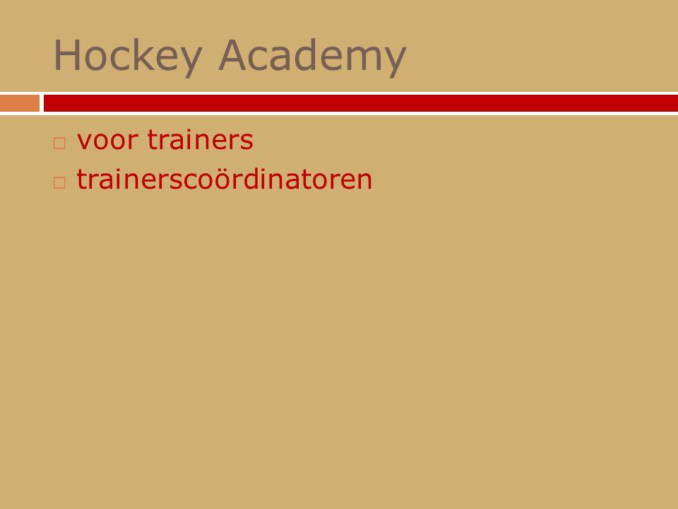 Hockey Academy  voor trainers  trainerscoördinatoren