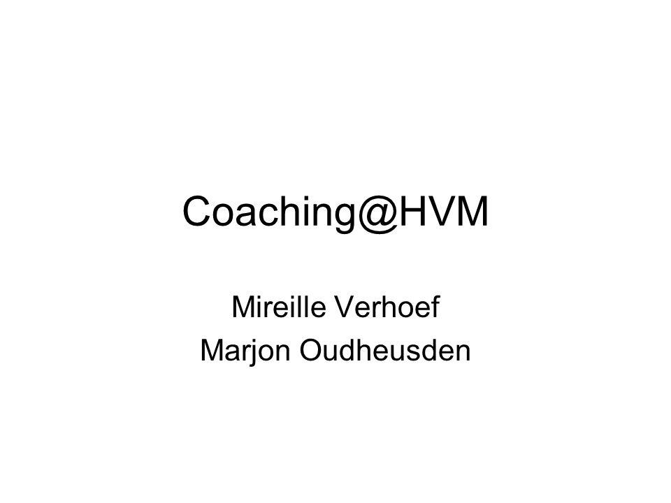 Coaching@HVM Mireille Verhoef Marjon Oudheusden