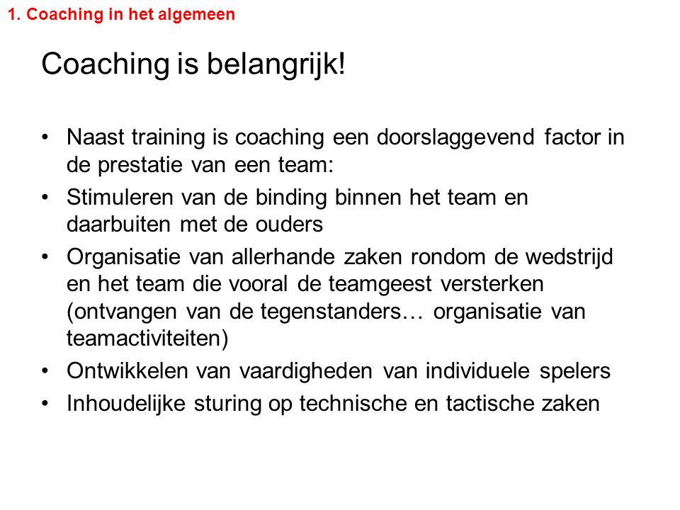 Coaching is belangrijk! Naast training is coaching een doorslaggevend factor in de prestatie van een team: Stimuleren van de binding binnen het team e