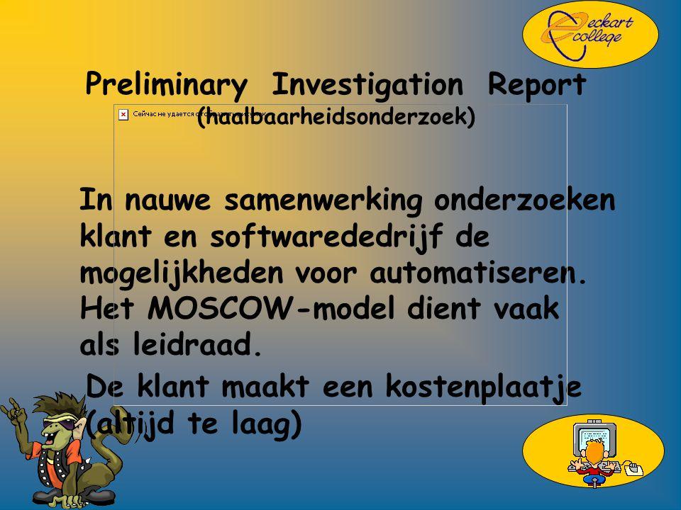 Preliminary Investigation Report (haalbaarheidsonderzoek) In nauwe samenwerking onderzoeken klant en softwarededrijf de mogelijkheden voor automatiseren.