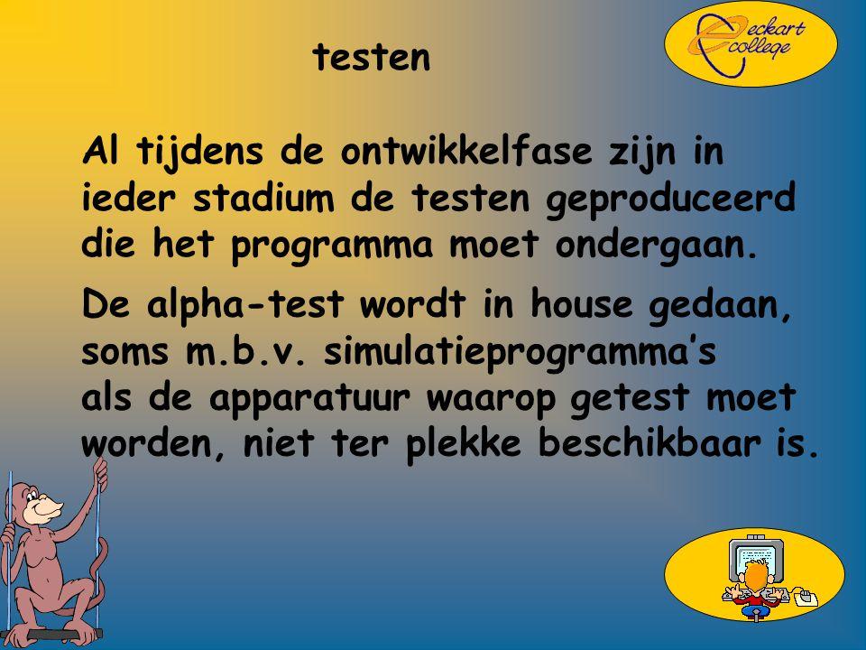 testen De alpha-test wordt in house gedaan, soms m.b.v.
