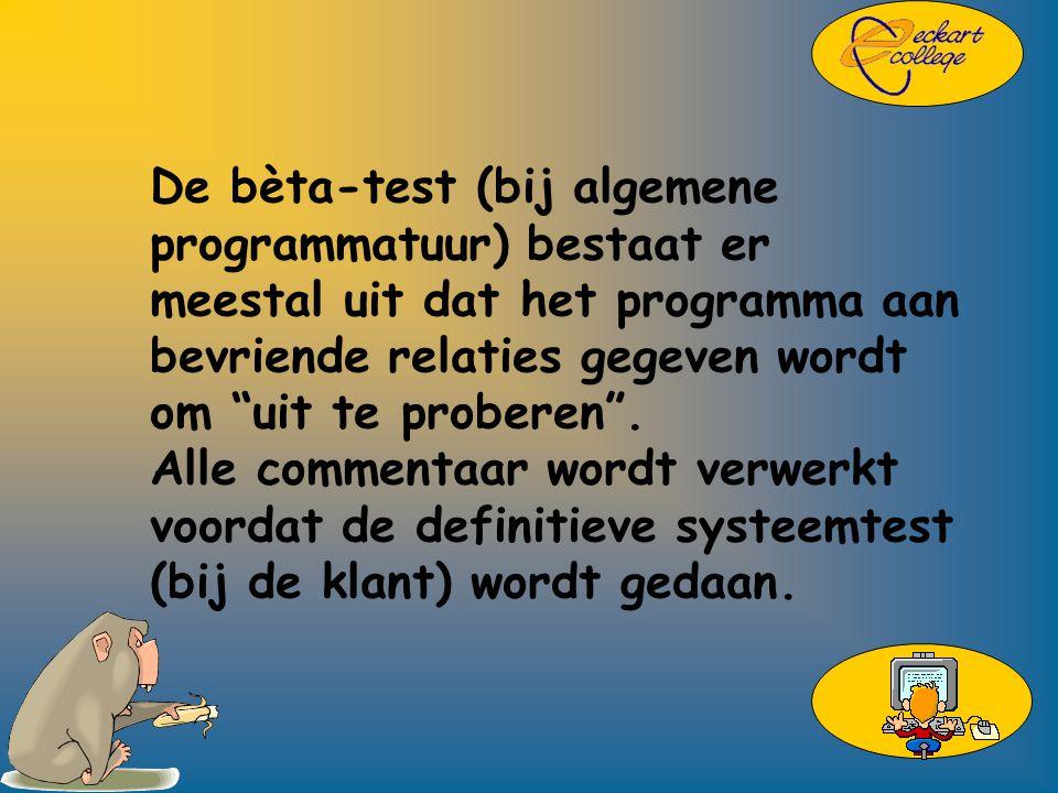 De bèta-test (bij algemene programmatuur) bestaat er meestal uit dat het programma aan bevriende relaties gegeven wordt om uit te proberen .
