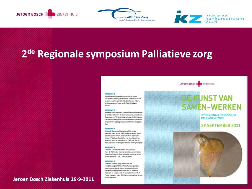 2 de Regionale symposium Palliatieve zorg Jeroen Bosch Ziekenhuis 29-9-2011