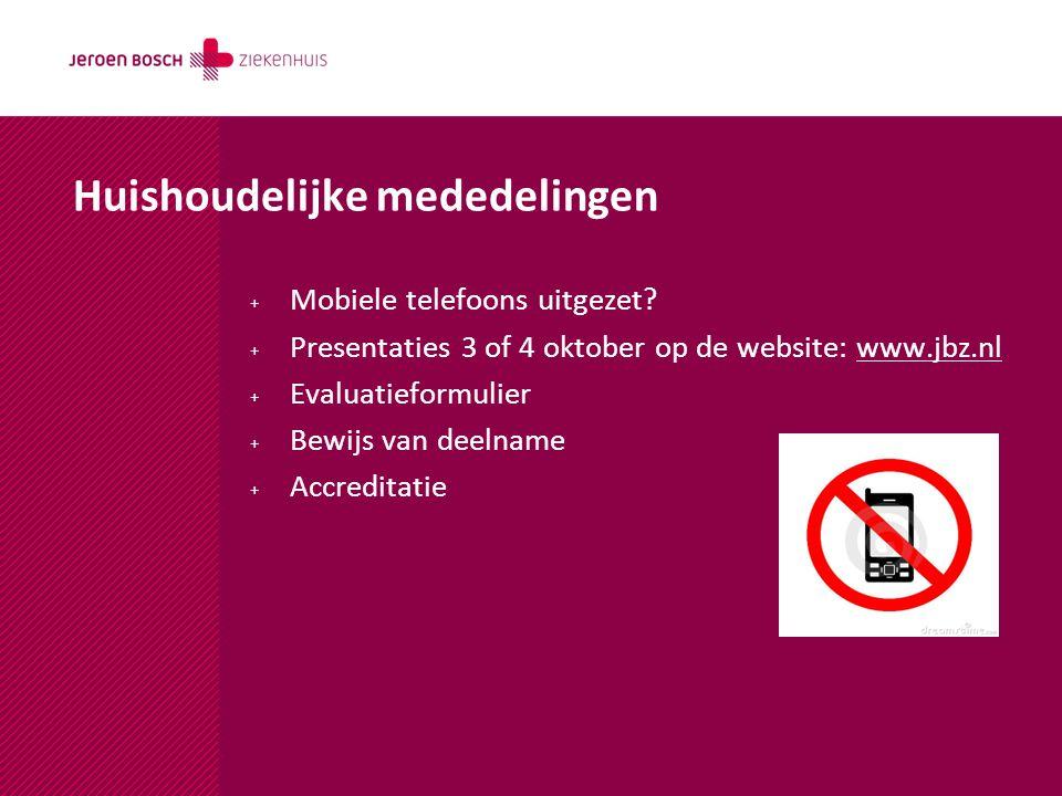 Huishoudelijke mededelingen + Mobiele telefoons uitgezet? + Presentaties 3 of 4 oktober op de website: www.jbz.nlwww.jbz.nl + Evaluatieformulier + Bew