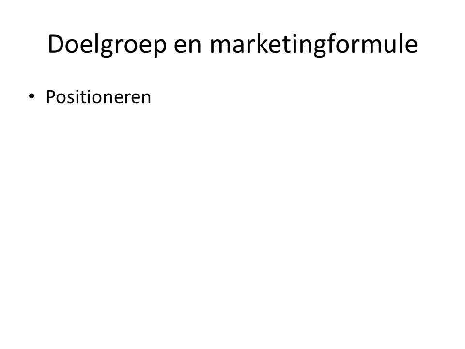 Doelgroep en marketingformule Positioneren