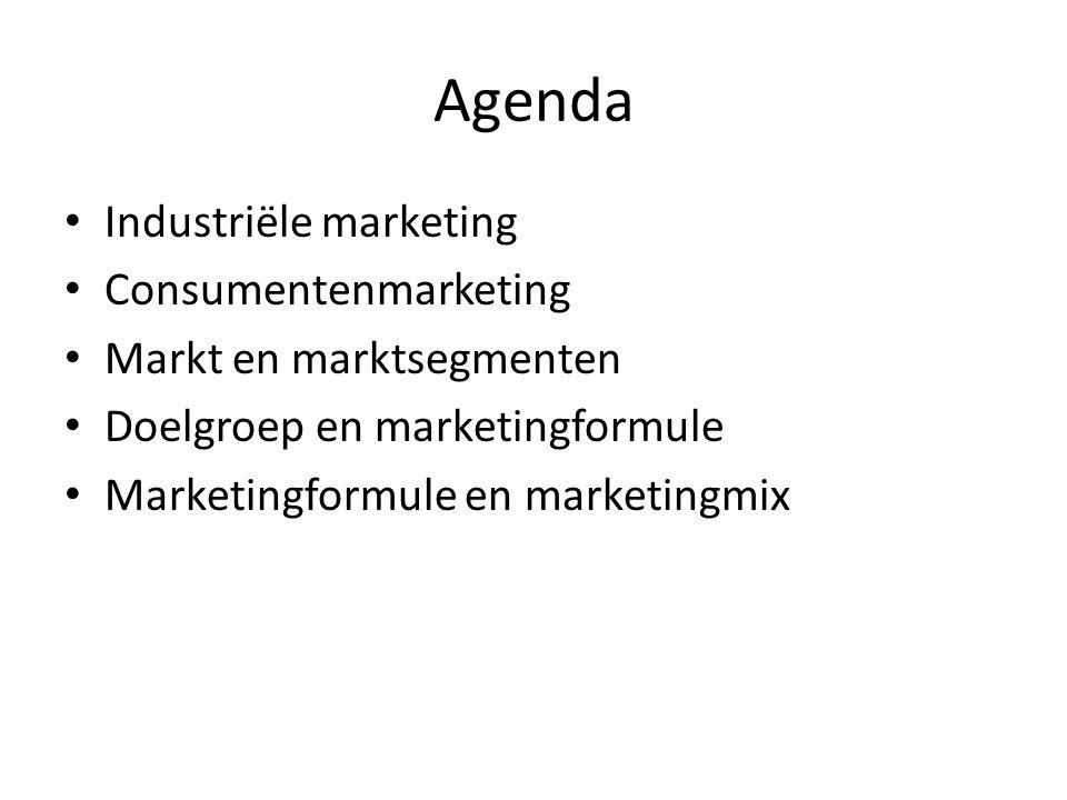 Agenda Industriële marketing Consumentenmarketing Markt en marktsegmenten Doelgroep en marketingformule Marketingformule en marketingmix