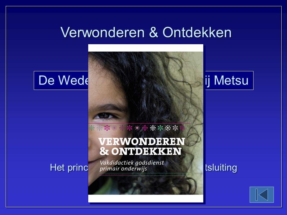 Verwonderen & Ontdekken De Wederkerige Ontsluiting bij Metsu Hoofdstuk 3 Drs. Johan Valstar Het principe van de Wederkerige Ontsluiting (Blz.: 93 - 96