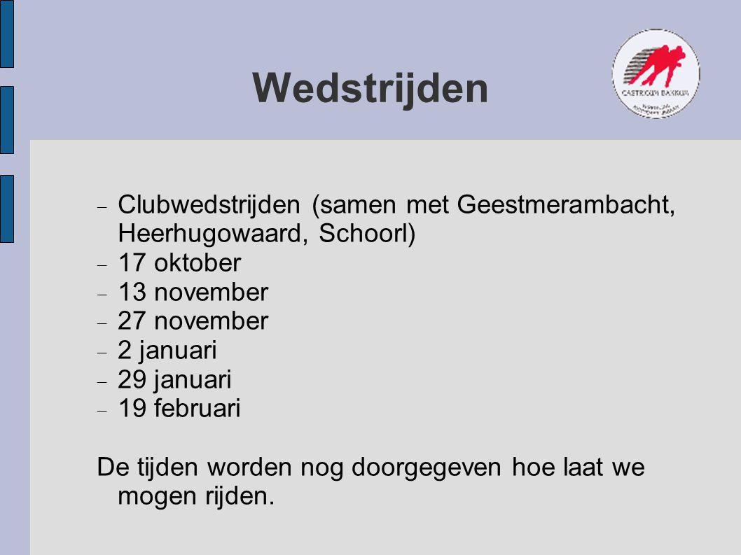 Wedstrijden  Clubwedstrijden (samen met Geestmerambacht, Heerhugowaard, Schoorl)  17 oktober  13 november  27 november  2 januari  29 januari 