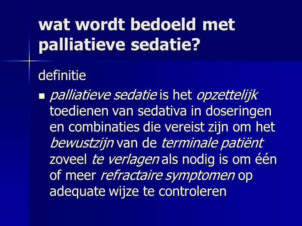wat wordt bedoeld met palliatieve sedatie.