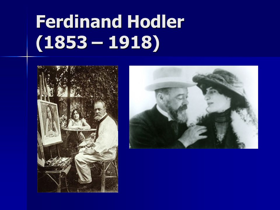 Ferdinand Hodler (1853 – 1918)