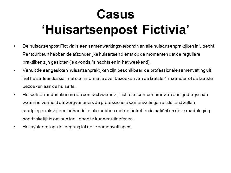 Casus 'Huisartsenpost Fictivia' De huisartsenpost Fictivia is een samenwerkingsverband van alle huisartsenpraktijken in Utrecht. Per tourbeurt hebben