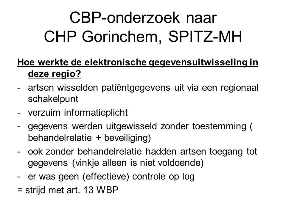 CBP-onderzoek naar CHP Gorinchem, SPITZ-MH Hoe werkte de elektronische gegevensuitwisseling in deze regio? -artsen wisselden patiëntgegevens uit via e