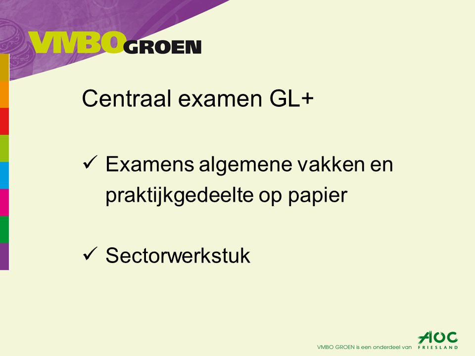 Centraal examen GL+ Examens algemene vakken en praktijkgedeelte op papier Sectorwerkstuk