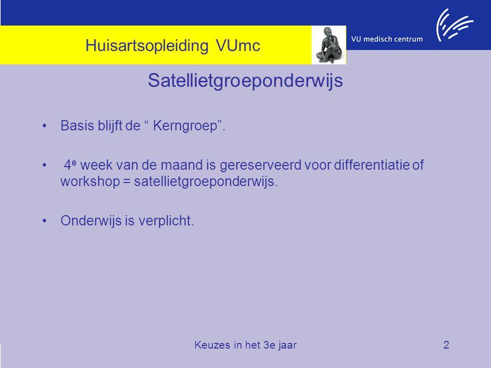 """Keuzes in het 3e jaar2 Satellietgroeponderwijs Basis blijft de """" Kerngroep"""". 4 e week van de maand is gereserveerd voor differentiatie of workshop = s"""