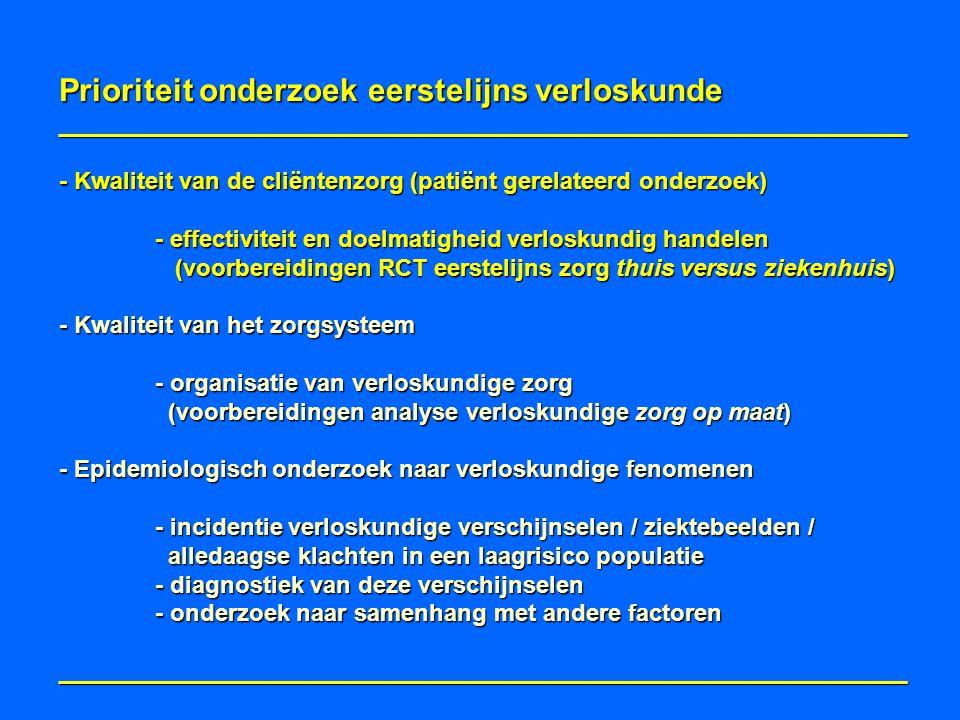 Prioriteit onderzoek eerstelijns verloskunde ________________________________________________________________ - Kwaliteit van de cliëntenzorg (patiënt