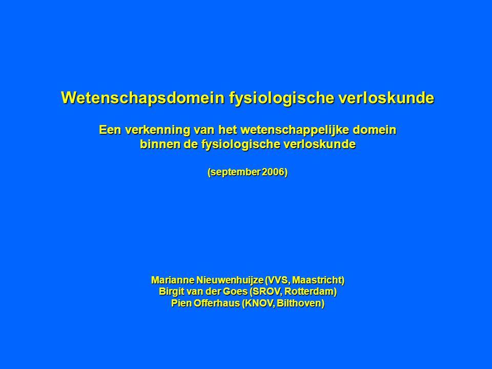Wetenschapsdomein fysiologische verloskunde Een verkenning van het wetenschappelijke domein binnen de fysiologische verloskunde (september 2006) Maria