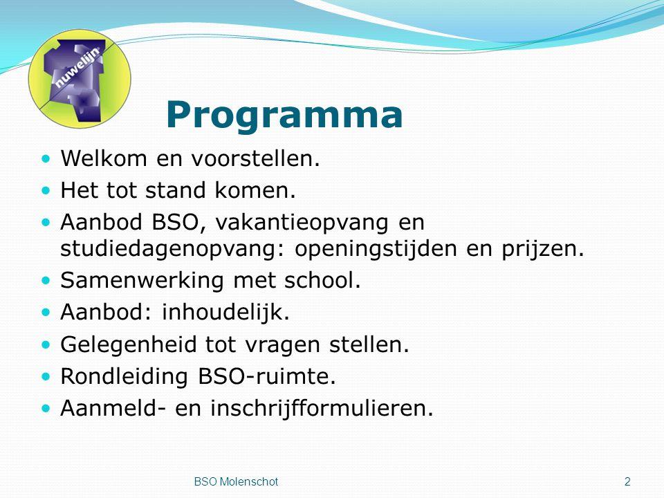 Programma Welkom en voorstellen. Het tot stand komen.