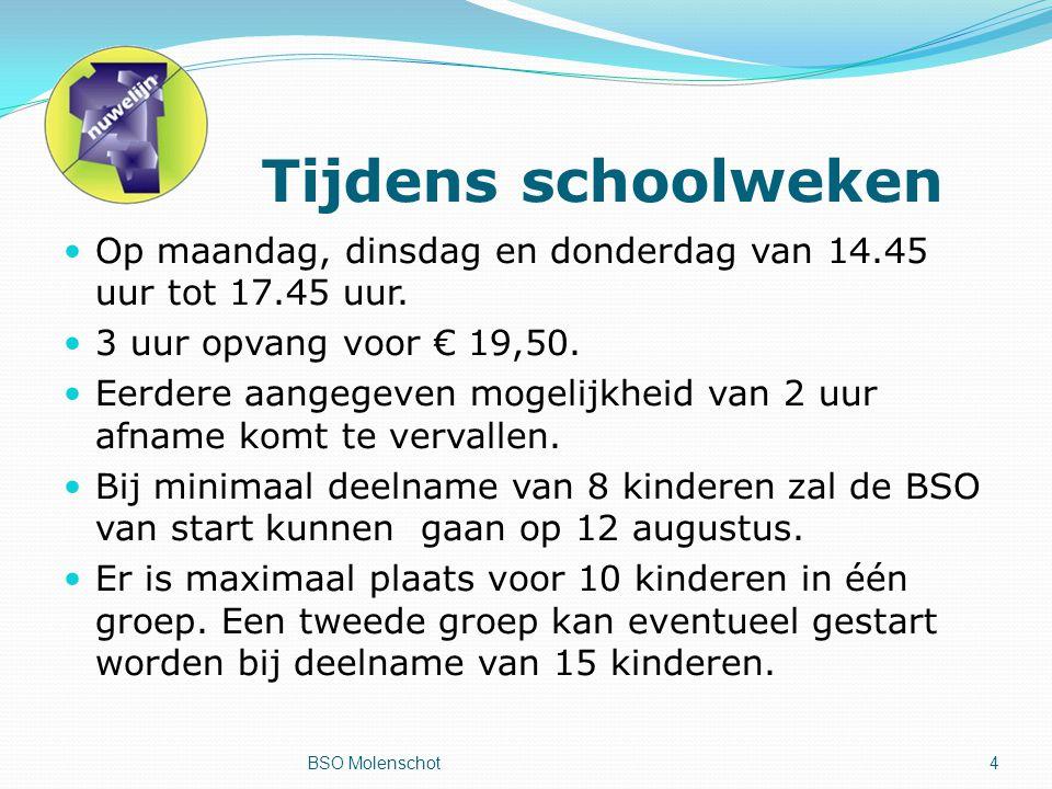 Tijdens schoolweken Op maandag, dinsdag en donderdag van 14.45 uur tot 17.45 uur.