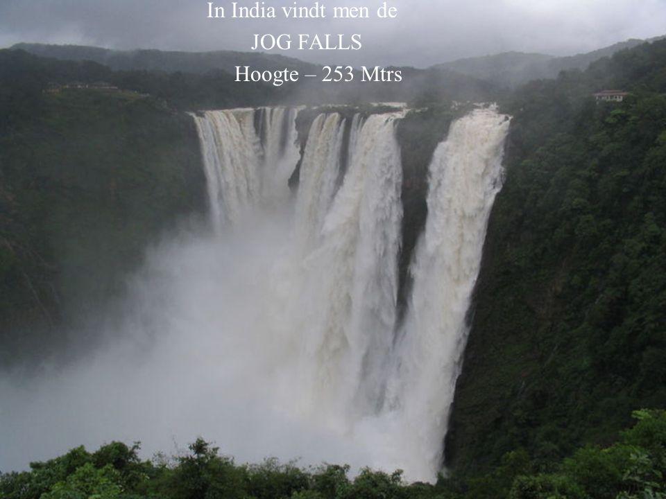 In India vindt men de JOG FALLS Hoogte – 253 Mtrs