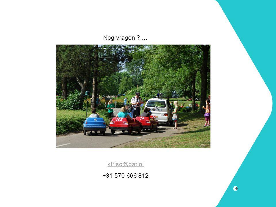 Nog vragen ? … kfriso@dat.nl +31 570 666 812