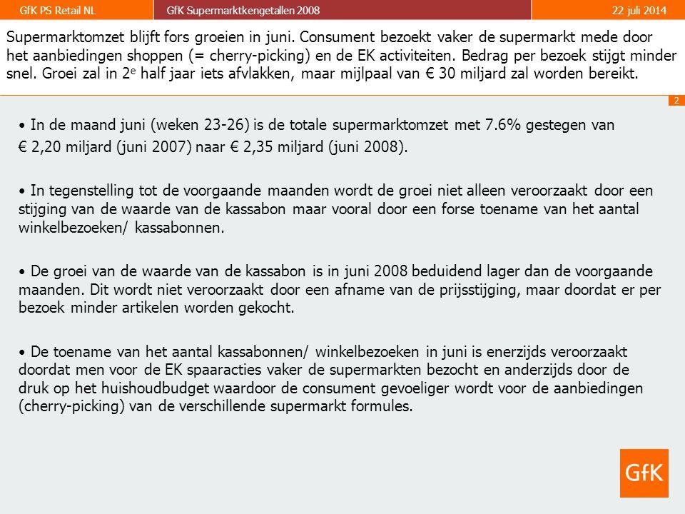 2 GfK PS Retail NLGfK Supermarktkengetallen 200822 juli 2014 Supermarktomzet blijft fors groeien in juni.