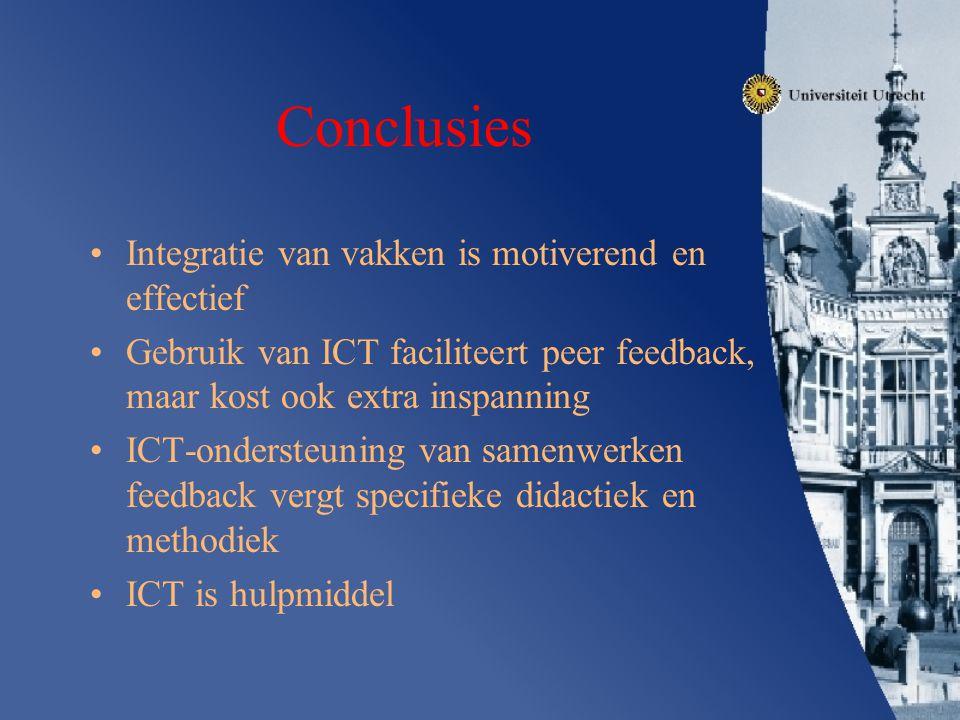 Conclusies Integratie van vakken is motiverend en effectief Gebruik van ICT faciliteert peer feedback, maar kost ook extra inspanning ICT-ondersteunin