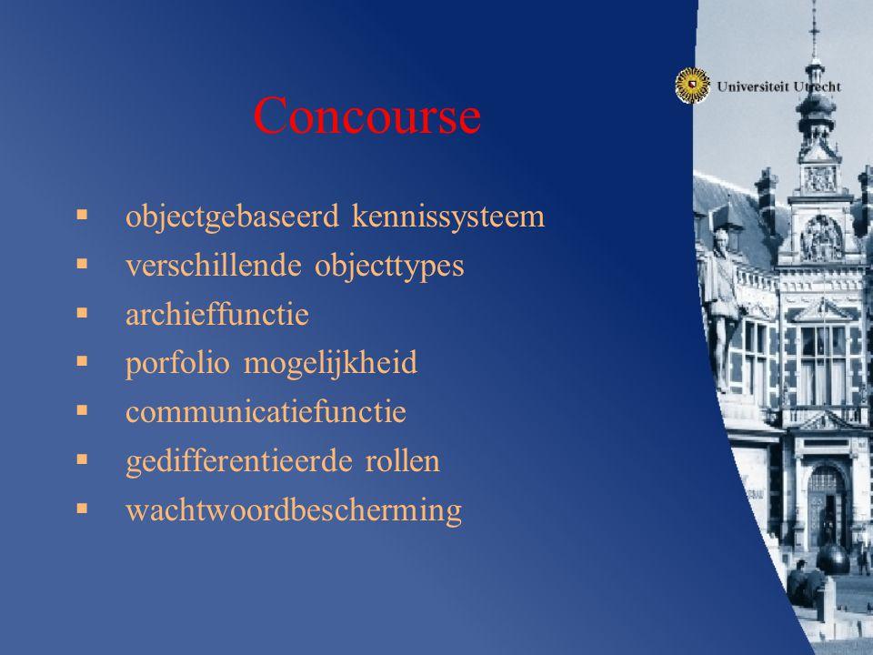 Concourse  objectgebaseerd kennissysteem  verschillende objecttypes  archieffunctie  porfolio mogelijkheid  communicatiefunctie  gedifferentieerde rollen  wachtwoordbescherming