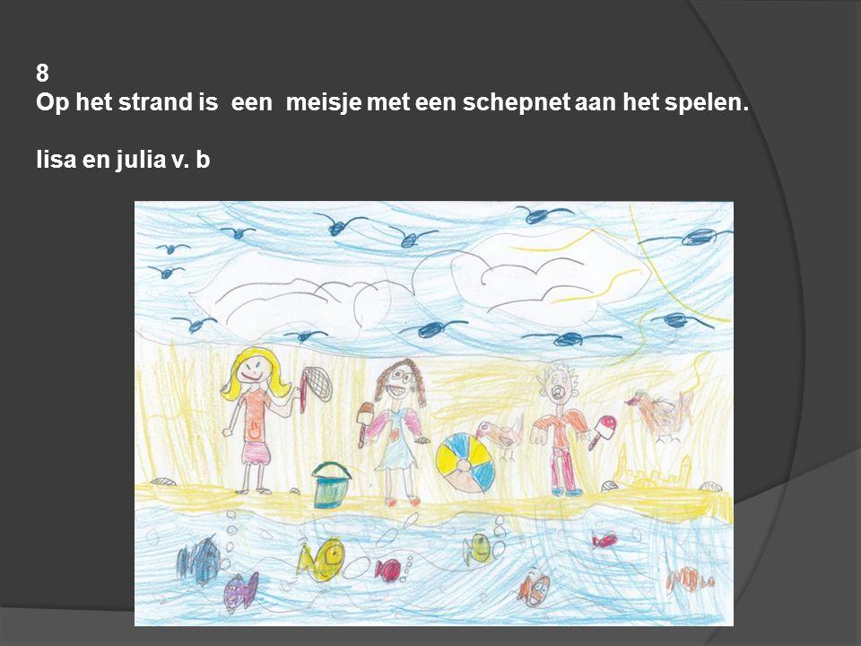 8 Op het strand is een meisje met een schepnet aan het spelen. lisa en julia v. b