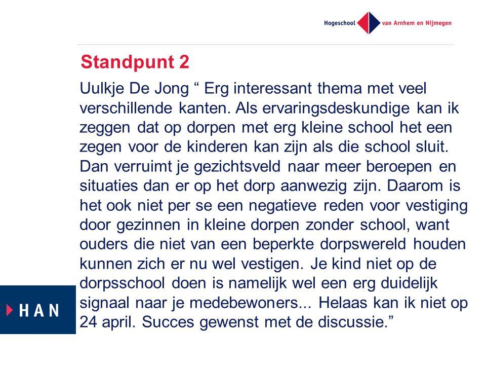 """Standpunt 2 Uulkje De Jong """" Erg interessant thema met veel verschillende kanten. Als ervaringsdeskundige kan ik zeggen dat op dorpen met erg kleine s"""