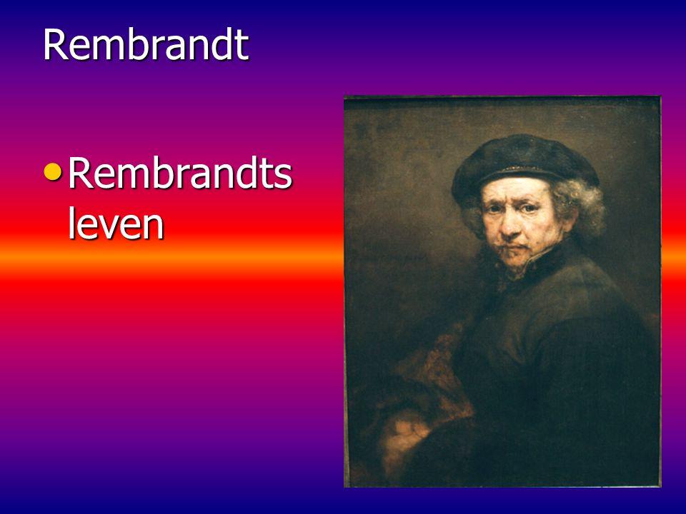 Rembrandts leven Rembrandts levenRembrandt
