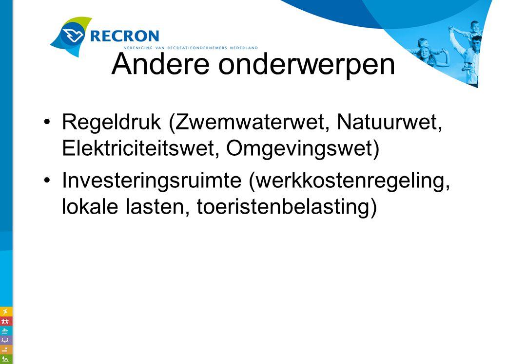 Andere onderwerpen Regeldruk (Zwemwaterwet, Natuurwet, Elektriciteitswet, Omgevingswet) Investeringsruimte (werkkostenregeling, lokale lasten, toeristenbelasting)
