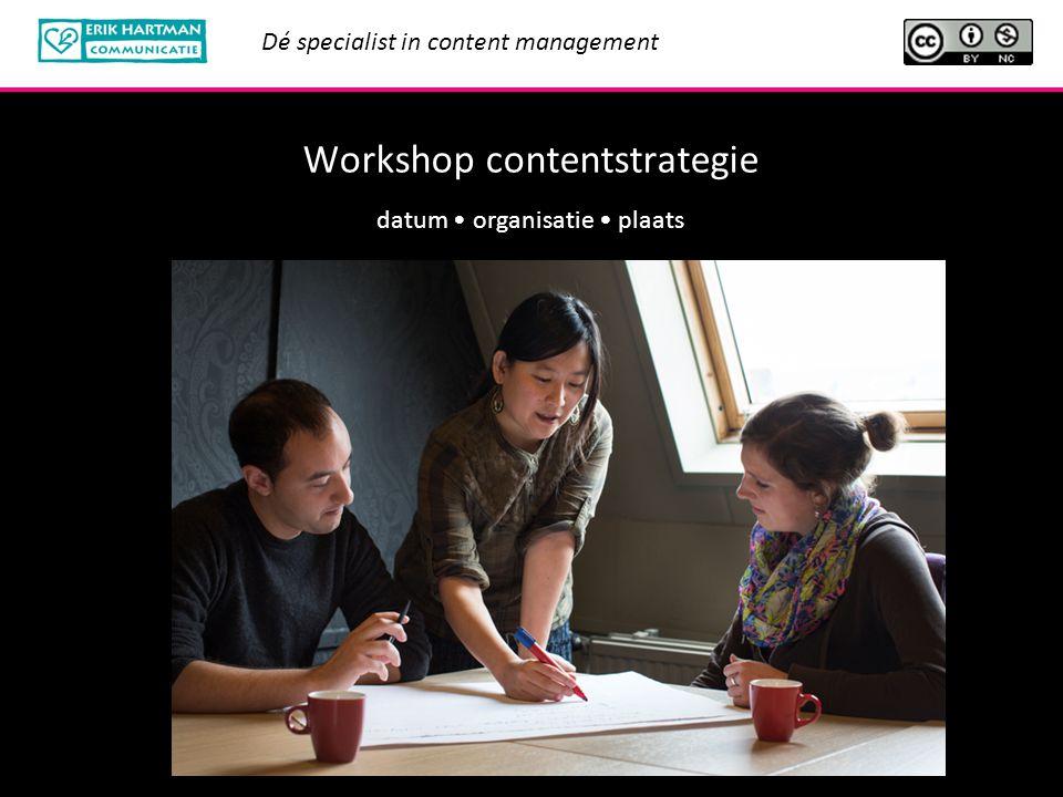 Erik Hartman Communicatie Dé specialist in content management 2 Creative Commons deze presentatie mag je vrij bewerken en aanvullen op voorwaarde dat je het niet commercieel gebruikt en dat je onze naam of ons bedrijfslogo vermeldt http://creativecommons.org/licenses/by-nc/3.0/