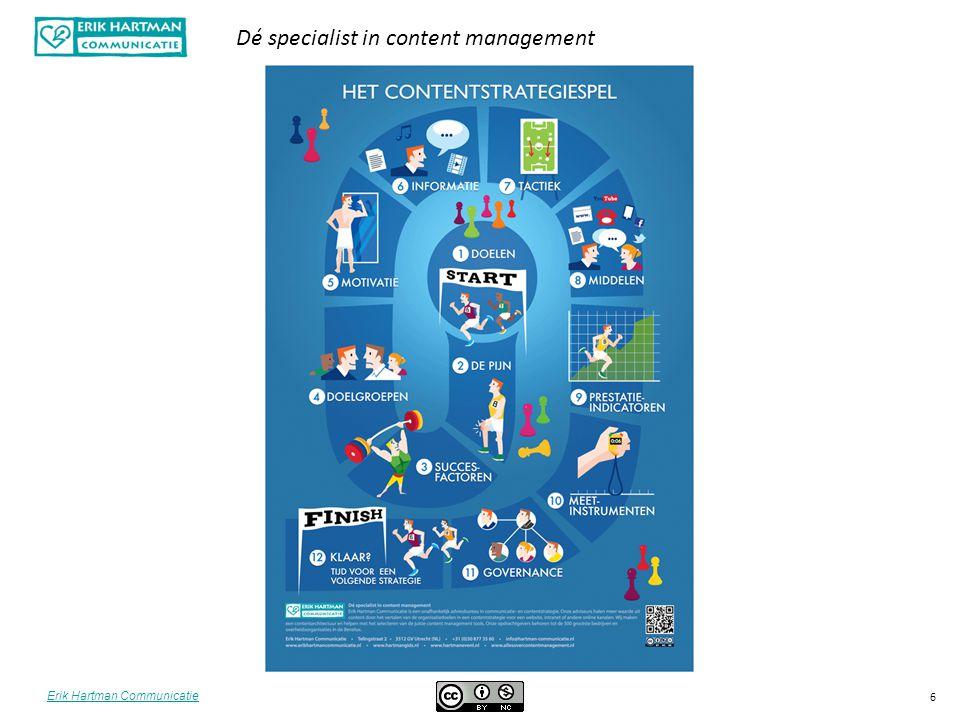 Erik Hartman Communicatie Dé specialist in content management 17 Opdracht Wat wordt je tactiek om je doel te bereiken.