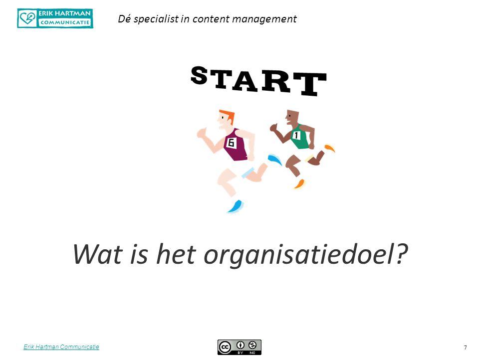 Erik Hartman Communicatie Dé specialist in content management 18 Wanneer ben je succesvol?